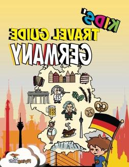 Kids' Travel Guide - Germany: The fun way to discover German